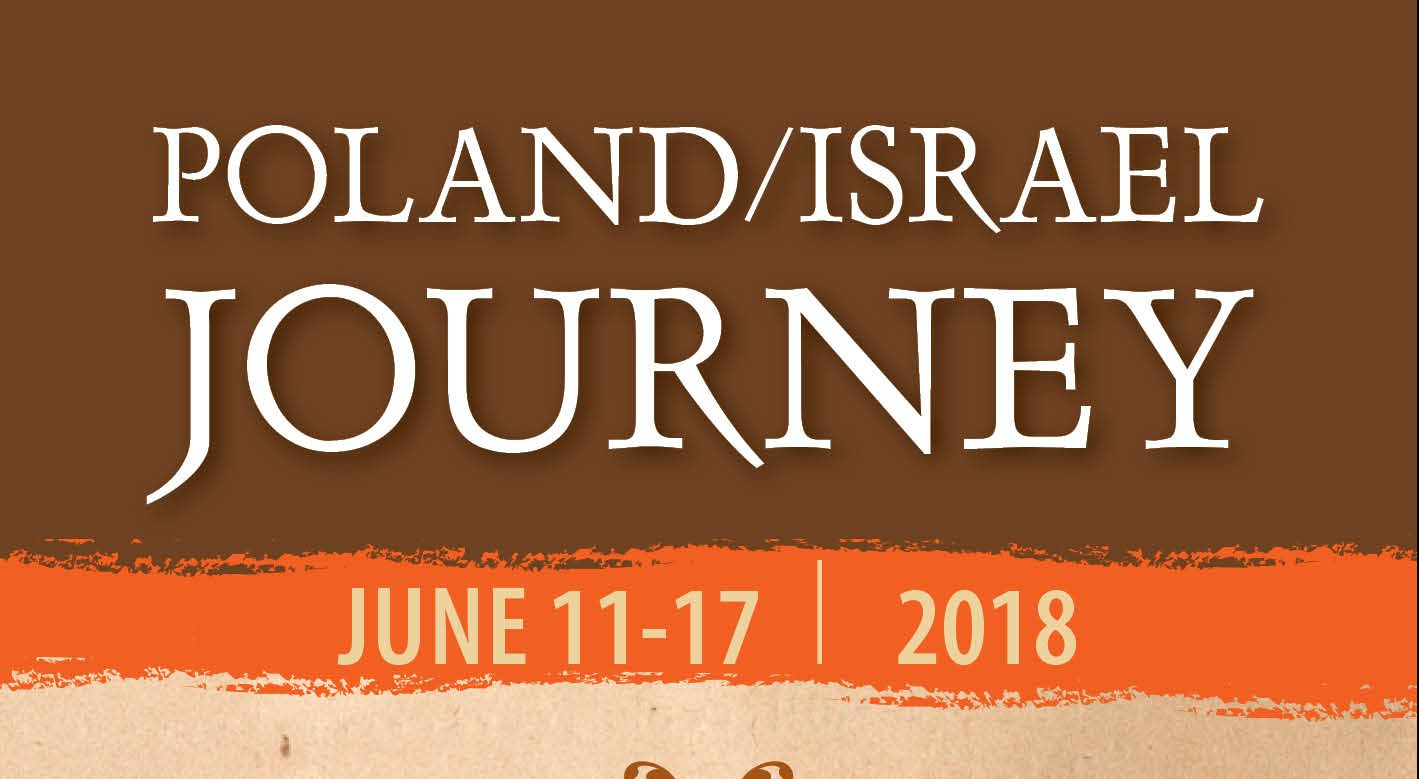 Poland/ Israel Journey 2018- From Painful Paths to Hopeful Homeland