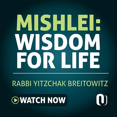 Rabbi Yitzchak Breitowitz: Wisdom for Life - Mishlei